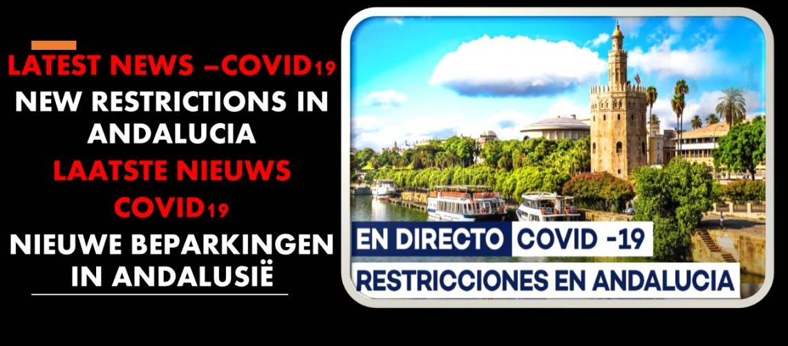 LATEST NEWS COVID 19- NEW RESTRICTIONS IN ANDALUCIA